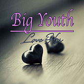Love Her by Big Youth