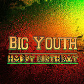 Happy Birthday by Big Youth