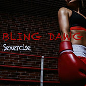 Sexercise by Bling Dawg