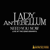 Need You Now (Live) by Lady Antebellum