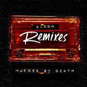 Bloom Remixes by Murder By Death