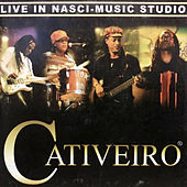 Live in Nasci-Music Studio de Cativeiro