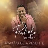 Paixão de Presente de Paulinho Oliveira
