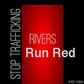 Rivers Run Red by Derick Thomas