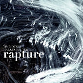 Rapture by Tim Motzer