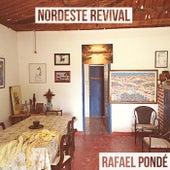 Nordeste Revival by Rafael Pondé