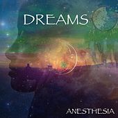Dreams by Anesthesia