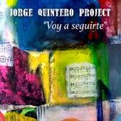 Voy a seguirte by Jorge Quintero Project