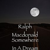 Somewhere In A Dream by Ralph MacDonald (Jazz)
