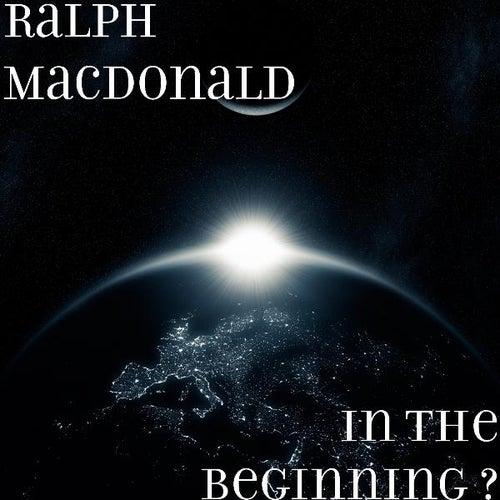 In The Beginning ? by Ralph MacDonald (Jazz)