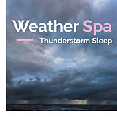 Weather Spa de Thunderstorm Sleep