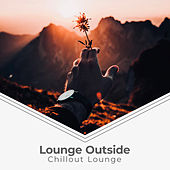 Lounge Outside by Chillout Lounge