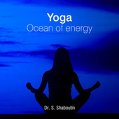 Yoga - Ocean Of Energy by Dr. Sergei Shaboutin