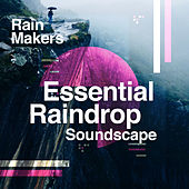 Essential Raindrop Soundscape de Rainmakers