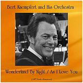 Wonderland By Night / As I Love You (Remastered 2019) von Bert Kaempfert