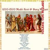 1000-1500 Medii Aevi @ Burg Mozart von Volker von Mozart