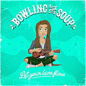 Let Your Love Flow von Bowling For Soup
