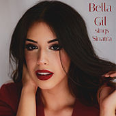 Bella Gil Sings Sinatra von Bella Gil