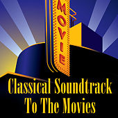 Classical Soundtrack To The Movies by Various Artists