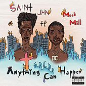 Anything Can Happen (feat. Meek Mill) by SAINt JHN