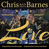 Live (feat. Steve Guyger & Gary Hoey) von Chris 'Bad News' Barnes