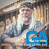 (Sittin' On) the Dock of the Bay von Gar Ashby