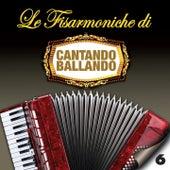 Le fisarmoniche di Cantando Ballando, Vol. 6 di Various Artists