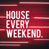 House Every Weekend #1 by Various Artists