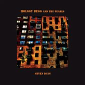 Seven Days by Holggy Begg and the Pearls