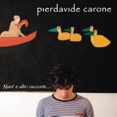 Nanì e altri racconti by Pierdavide Carone