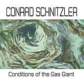 Conditions of the Gas Giant von Conrad Schnitzler