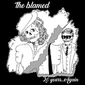 20 Years...Again by The Blamed