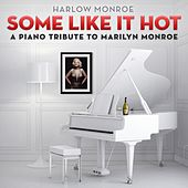 Some Like It Hot: A Piano Tribute to Marilyn Monroe de Harlow Monroe