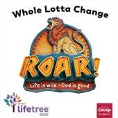 Whole Lotta Change by Lifetree Kids