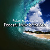 Peaceful Music of the Sea by Relaxing Spa Music