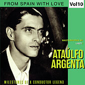 Milestones of a Conductor Legend: Ataúlfo Argenta, Vol. 10 de Ataúlfo Argenta
