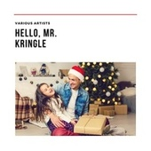 Hello, Mr. Kringle von Various Artists