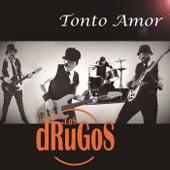 Tonto Amor by Los Drugos