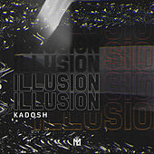 Illusion (Radio Edit) de Kadosh