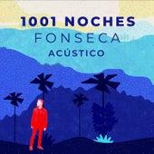 1001 Noches (Versión Acústica) de Fonseca