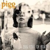 Bug (Out Of Reach) di Pigg