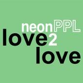 Love2love by neonPPL