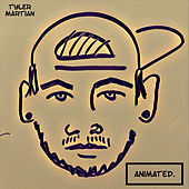 Animated. by Tyler Martian