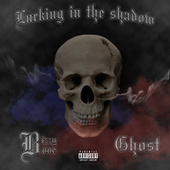Lurking In The Shadow de Bizzy Bone