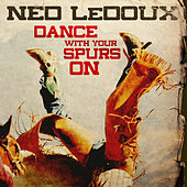 Dance with Your Spurs On di Ned LeDoux