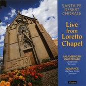 Santa Fe Desert Chorale: Live from Loretto Chapel von Santa Fe Desert Chorale