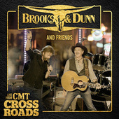 Brooks & Dunn and Friends - Live from CMT Crossroads by Brooks & Dunn