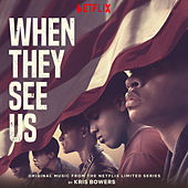 When They See Us (Original Music from the Netflix Limited Series) by Kris Bowers
