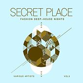 Secret Place (Fashion Deep-House Nights), Vol. 3 by Various Artists