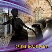 Orient House Party by Various Artists